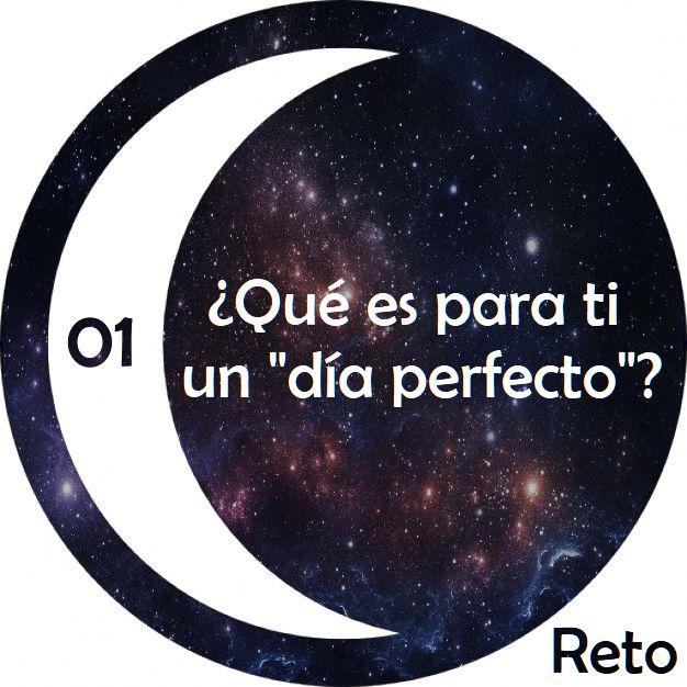 """01: ¿Qué es para ti un """"día perfecto""""?"""